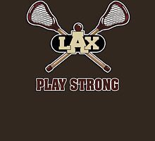 Lacrosse Play Strong Unisex T-Shirt