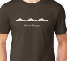 Goose Bumps Unisex T-Shirt
