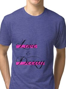 Love & Decay Pink T Tri-blend T-Shirt