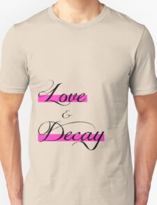Love & Decay Pink T Unisex T-Shirt