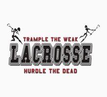 Lacrosse Trample The Weak by SportsT-Shirts
