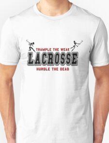 Lacrosse Trample The Weak Unisex T-Shirt