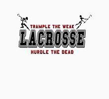 Lacrosse Trample The Weak Unisex T-Shirt
