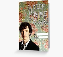 Sherlock Themed Valentine's Cards-You keep me right Greeting Card