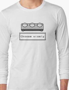 Choose Wisely Long Sleeve T-Shirt