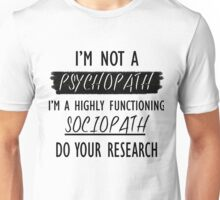 I'm a Highly Functioning Sociopath Unisex T-Shirt