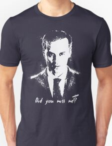 """""""Did you miss me?"""" Unisex T-Shirt"""