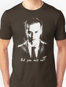 """Did you miss me?"" T-Shirt"