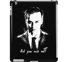 """Did you miss me?"" iPad Case/Skin"