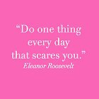 Eleanor Roosevelt Quote in Pink by rbx11