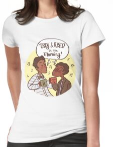 Troy and Abed in the Morning! Womens Fitted T-Shirt