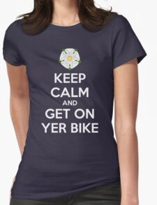 Keep Calm and Get On Yer Bike Womens Fitted T-Shirt