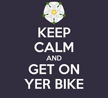 Keep Calm and Get On Yer Bike Unisex T-Shirt