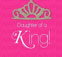 Daughter Of a King! ~ Bible Verse Art  by Kreativity13