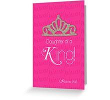 Daughter Of a King! ~ Bible Verse Art  Greeting Card