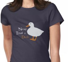 """Never trust a duck."" Womens Fitted T-Shirt"