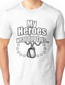 My Heroes wear dog tags Unisex T-Shirt