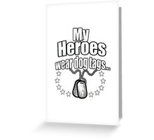 My Heroes wear dog tags Greeting Card