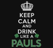 Keep calm and drink like a PAULS by kin-and-ken