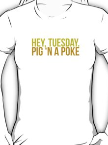 Pig in a Poke T-Shirt