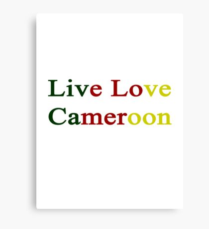 Live Love Cameroon  Canvas Print