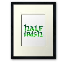 Half Irish St. Patrick's day Framed Print