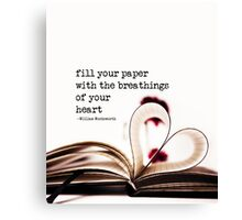 fill your paper with the breathings of your heart - William Wordsworth Canvas Print