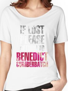 If lost please return to Benedict Cumberbatch (dark) Women's Relaxed Fit T-Shirt