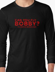 Can You Fly Bobby? T-Shirt