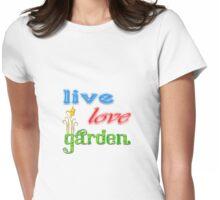 Live, Love, Garden Womens Fitted T-Shirt