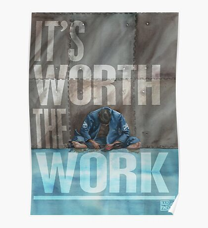Worth The Work - Lettered Poster