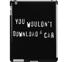 You wouldn't download a car iPad Case/Skin