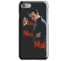 Miss Me? iPhone Case/Skin