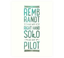 REMBRANDT AS MY RIGHT HAND SOLO AS MY PILOT Art Print