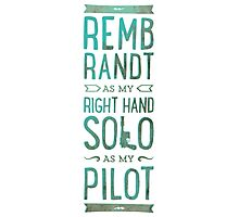 REMBRANDT AS MY RIGHT HAND SOLO AS MY PILOT Photographic Print