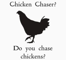 Chicken Chaser by sweettartslover