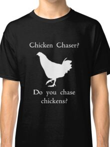 Chicken Chaser 2 Classic T-Shirt
