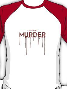 Let's Play Murder T-Shirt