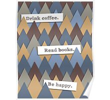 Books. Coffee. Happiness. Poster