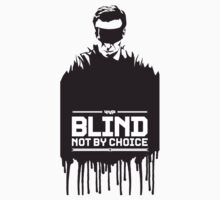 Blind by Choice by jackthewebber