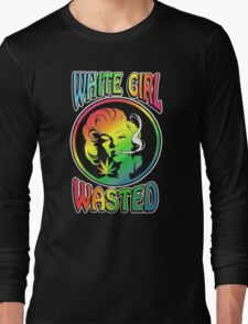 White Girl Wasted Long Sleeve T-Shirt