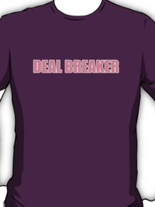 Deal Breaker T-Shirt