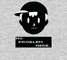 Ness No Problem Here Unisex T-Shirt