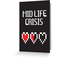 8 Bit Mid Life Crisis Greeting Card