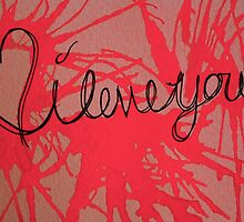 Valentines Day, I Love You by Amber Batten
