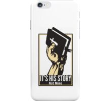 It's His Story Not Mine iPhone Case/Skin