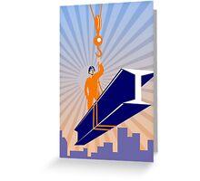 Steel Worker I-Beam Girder Ride Retro Poster Greeting Card