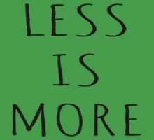 LESS IS MORE by Rob Price