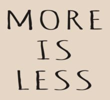 MORE IS LESS by Rob Price