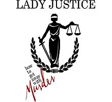 How to get away with murder-lady justice Photographic Print